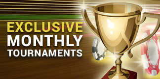 Exclusive Monthly Tournament